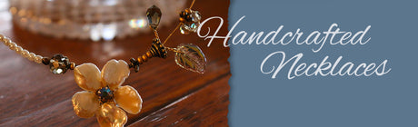 Hand Made Necklaces and Fine Jewelry