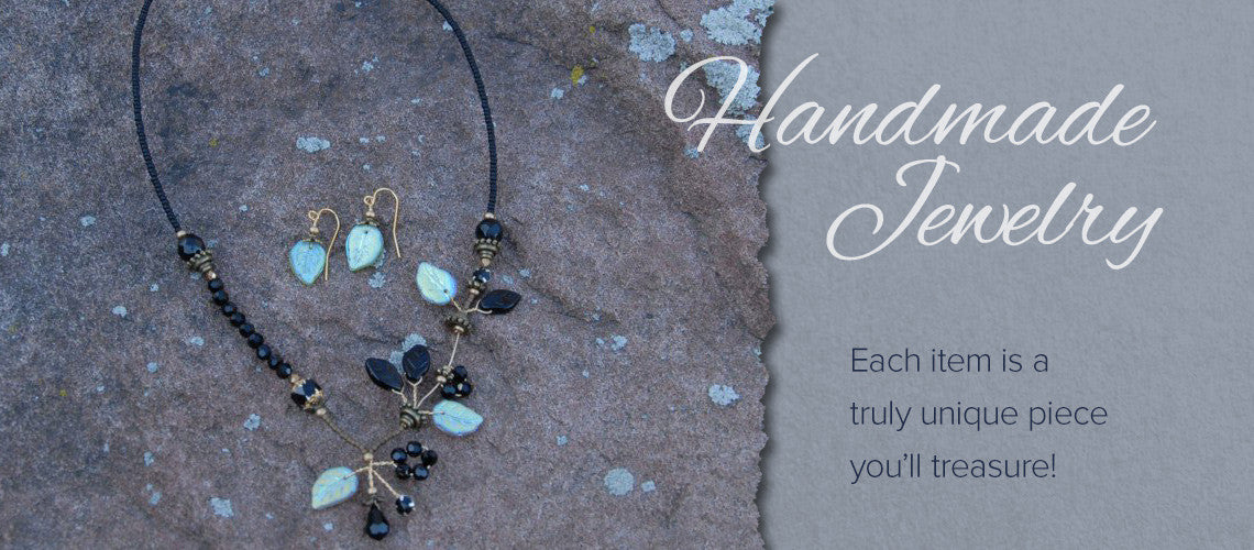 Hand made jewelry you'll treasure!