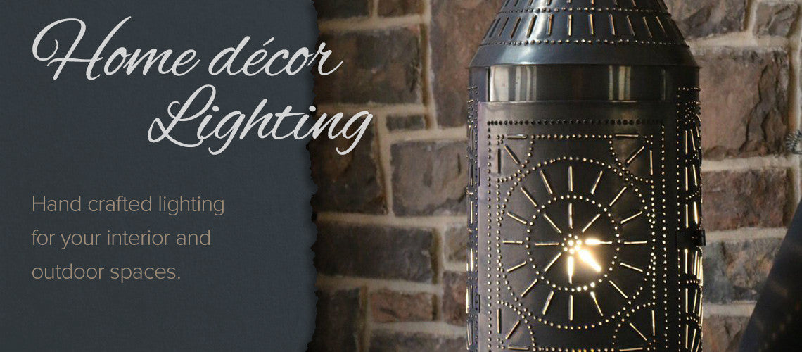 Hand crafted indoor and outdoor lighting