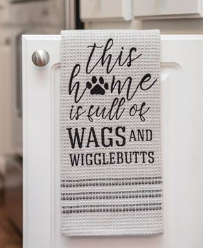 Home is Full of Wags and Wigglebutts Dish Towel
