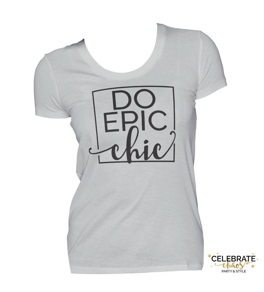 Do Epic Chic - Womens Crew Neck Shirt