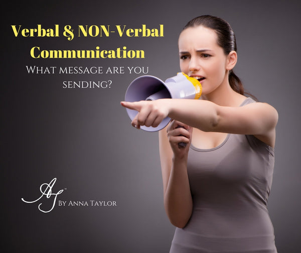Verbal & Non-Verbal Communication: What message are you sending?