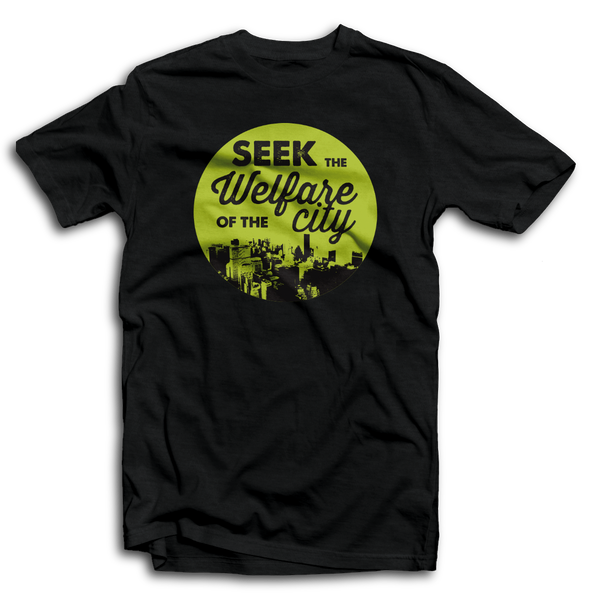 Seek the Welfare of the City T-shirt