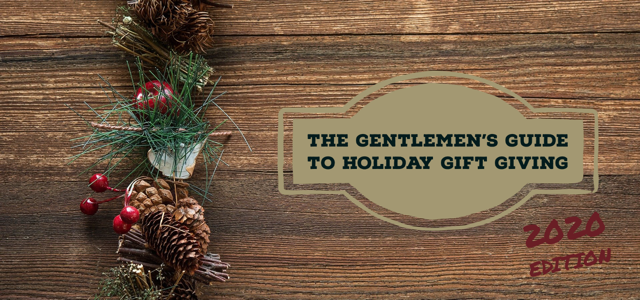 the gentlemen's guide to holiday giving 2020