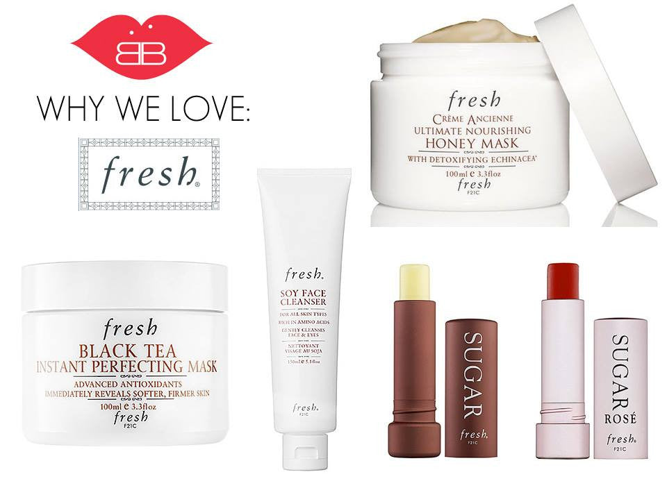 why we love fresh