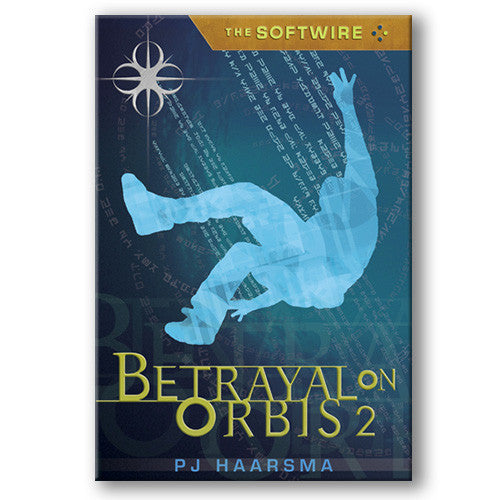 The Softwire: Betrayal on Orbis 2 (Hardcover)