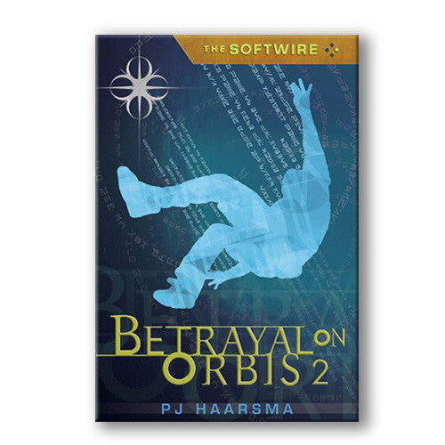 The Softwire: Betrayal on Orbis 2 (Paperback)