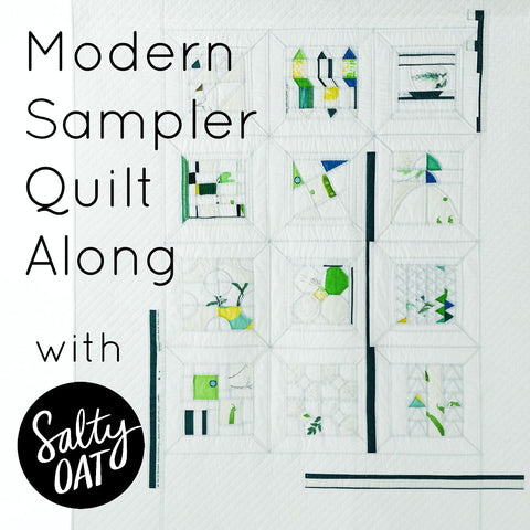 Modern Sampler Quilt Along with Salty Oat