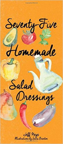 75 Homemade Salad Dressings