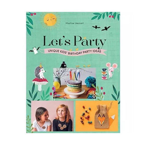 Let's Party - Unique Kids Party Ideas (Hardcover) - Lexi & Me