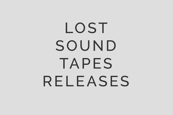 Lost Sound Tapes releases