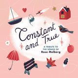 "VARIOUS ARTISTS ""Constant And True: A Tribute To The Songs Of Rose Melberg"" CD"