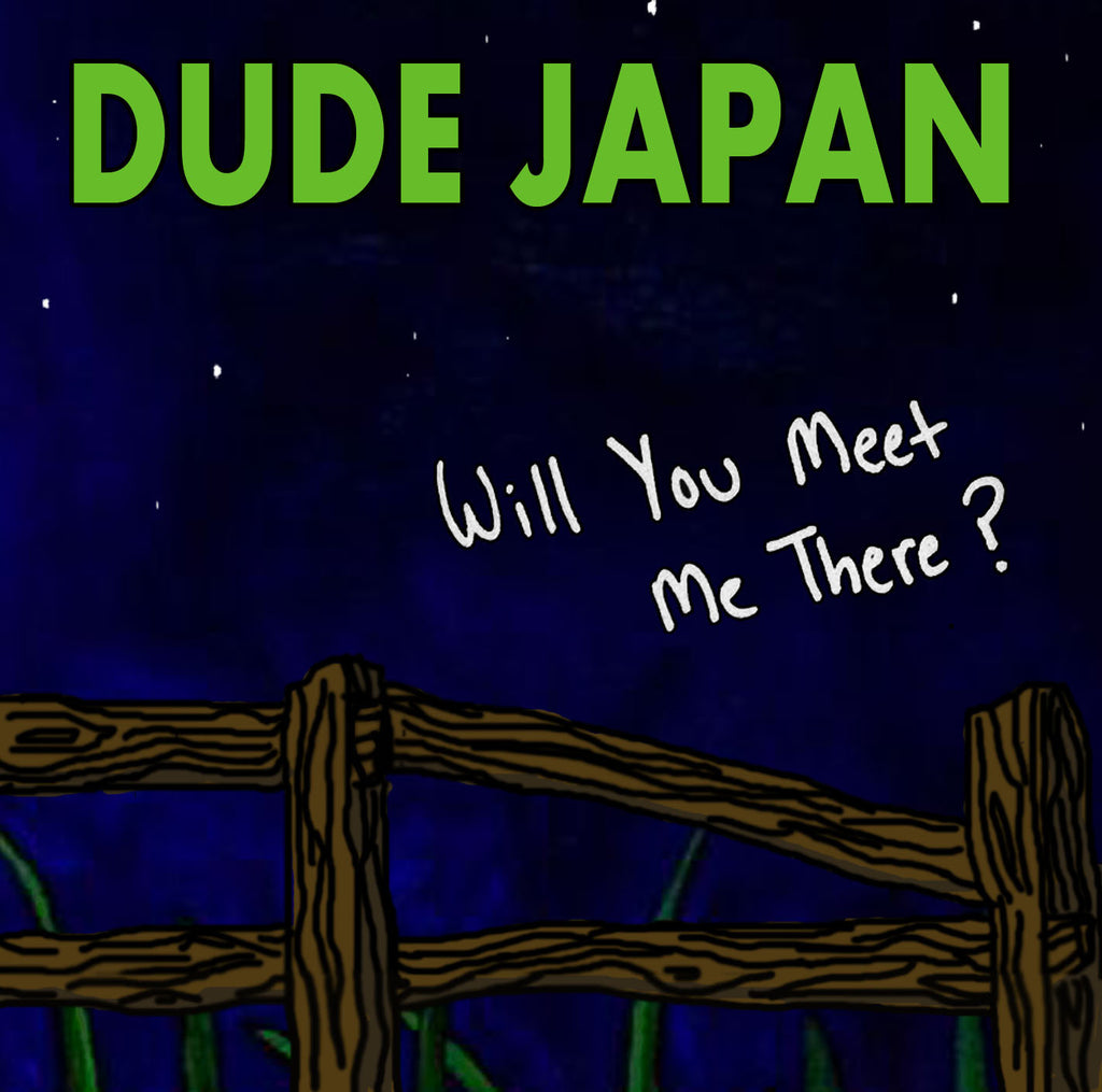 "DUDE JAPAN ""Will You Meet Me There?"" CD"