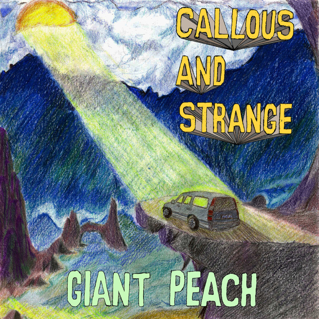 "GIANT PEACH ""Callous and Strange"" seven inch record"