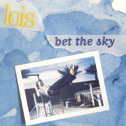 "LOIS ""Bet The Sky"" CD"