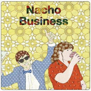 "NACHO BUSINESS ""I Wanna Talk To You"" seven inch record"