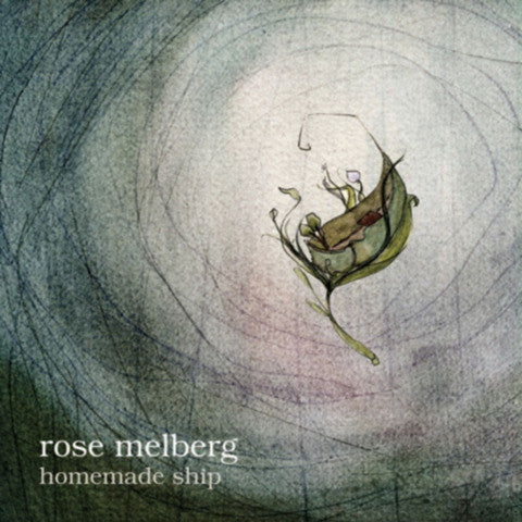 "ROSE MELBERG ""Homemade Ship"" CD"