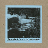 "JUSTIN CLIFFORD RHODY / SAM GAS CAN ""Born Punk / No Probably Not"" seven inch record"