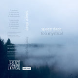 "SPACE DAZE ""Too Mystical"" cassette tape"