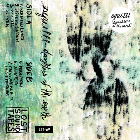 "SQUILLL ""Daughters of the Earth"" cassette tape"