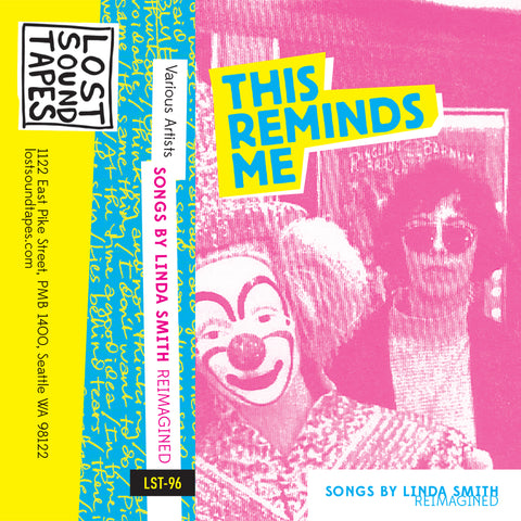 "PREORDER - VARIOUS ARTISTS ""THIS REMINDS ME: Songs By Linda Smith Reimagined"" cassette tape"