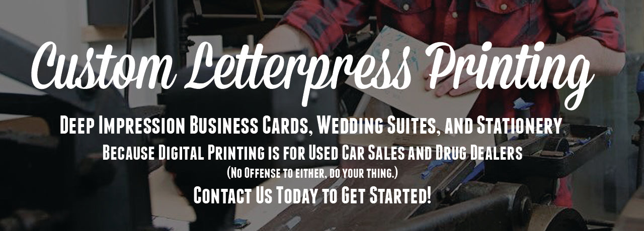 Full Custom Letterpress Printing. Click to quote business cards, wedding invitations, stationery, and more!