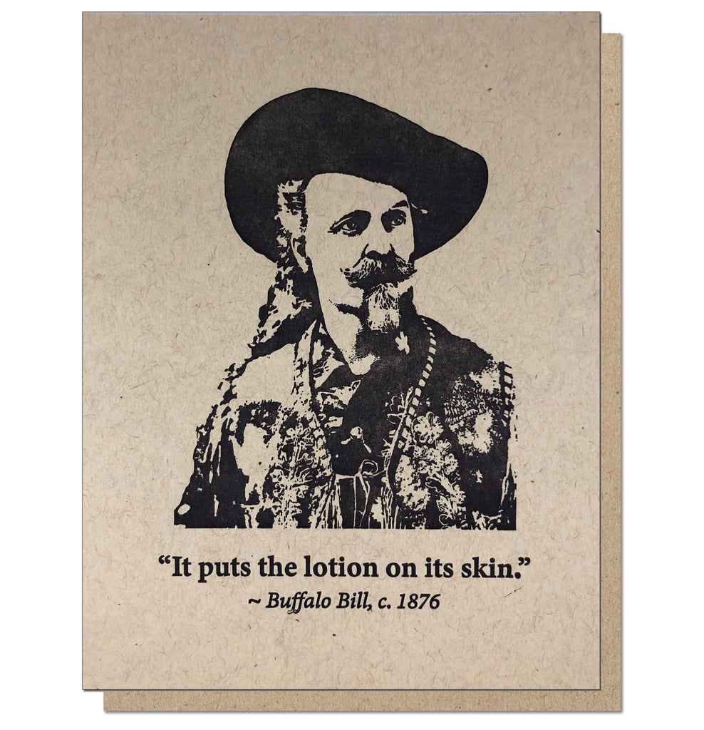 Buffalo Bill Puts the Lotion On. Absurd Letterpress Greeting Card.