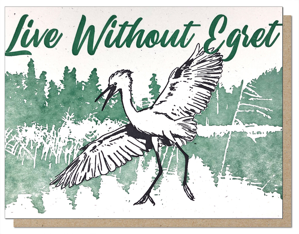 Live Without Egret - Letterpress Greeting Card - Animal Pun Encouragement