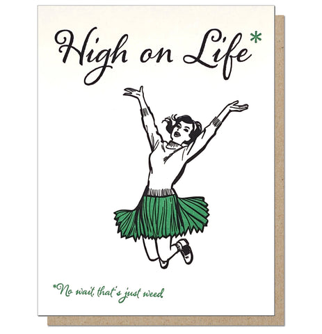 High on Life, No Wait that's just Weed. Funny Letterpress Greeting Card.