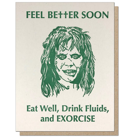 Feel Better Soon and Exorcise - Letterpress Get Well Card