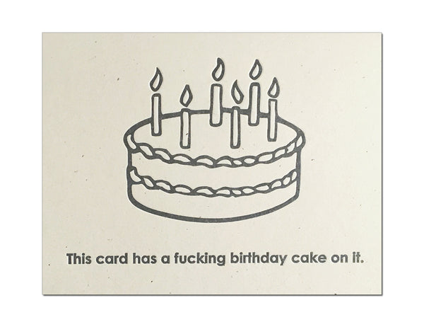 A Fucking Cake On It. Letterpress Birthday Card.