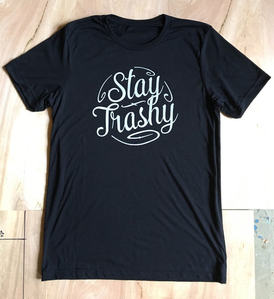 Stay Trashy Screen Printed Triblend T-shirt