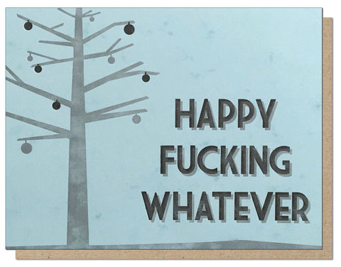 Happy Fucking Whatever. Classic Holiday Card.