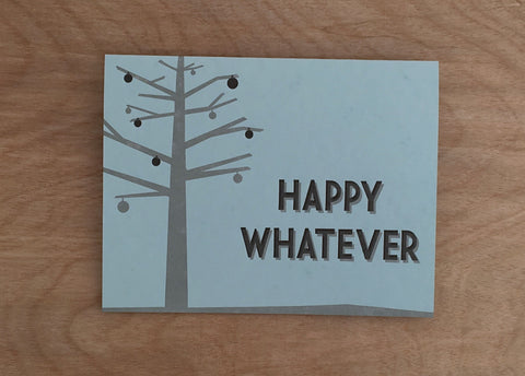 Happy Whatever.