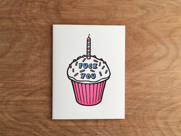 Fuck You Cupcake. Letterpress Birthday Card.