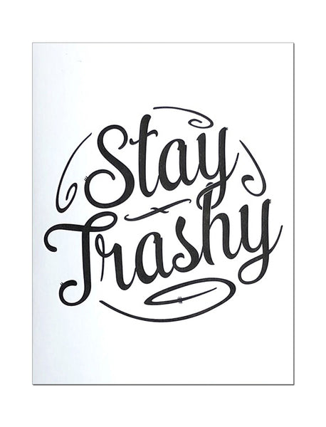 Stay Trashy