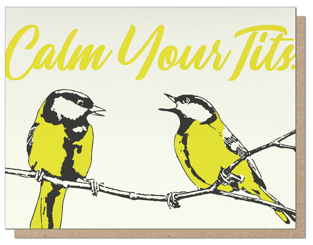 Calm Your Tits. Everyday Letterpress Greeting Card.
