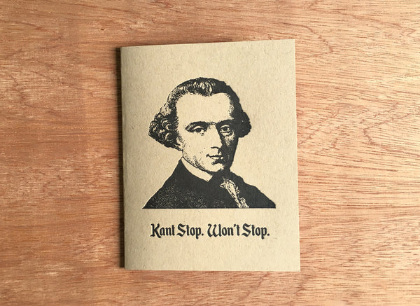 Kant Stop, Won't Stop. Philosophy Letterpress Greeting Card.