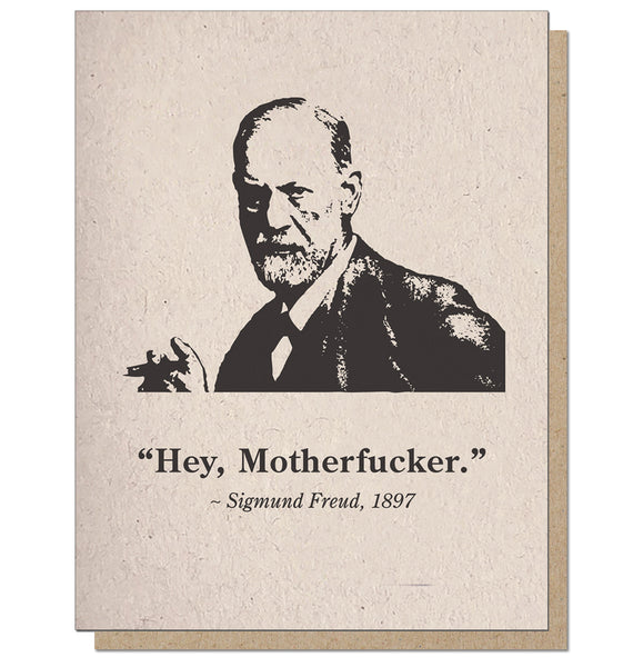 Freud Hey, Motherfucker Letterpress Greeting Card