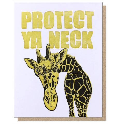 Protect Ya Neck Letterpress Greeting Card