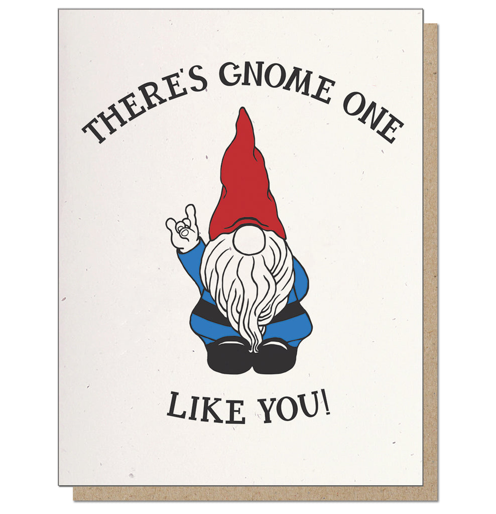 Gnome One Like You Letterpress Greeting Card
