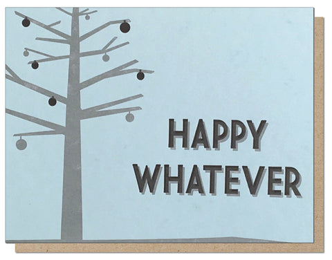 Happy Whatever. PG Letterpress Holiday Card.