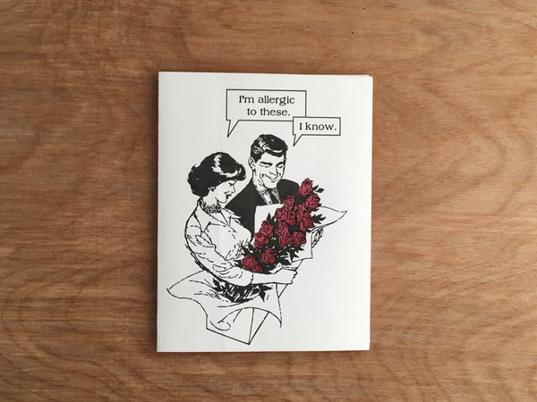 Allergic to Roses. Anti-romantic Letterpress Card.