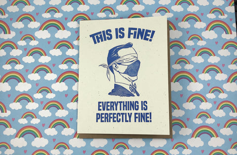This is Fine - Covid-19 Limited Edition Funny Letterpress Greeting Card