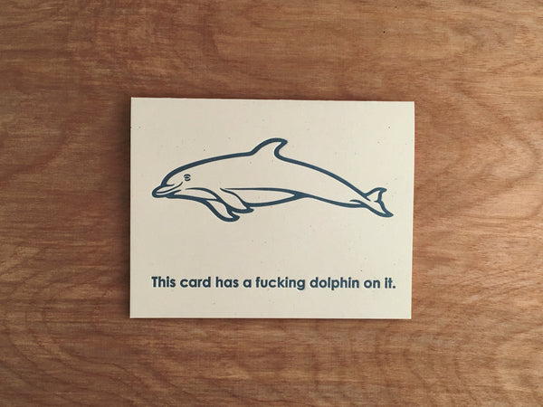 A Fucking Dolphin On It. Everyday Letterpress Card.