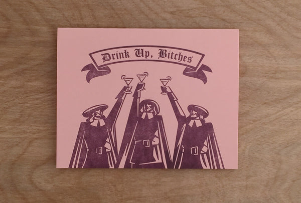 Drink Up, Bitches! Letterpress Celebration Card
