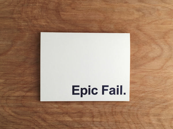 Epic Fail. Letterpress Card