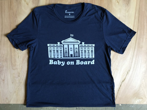 Baby on Board. Political Parody Tee.