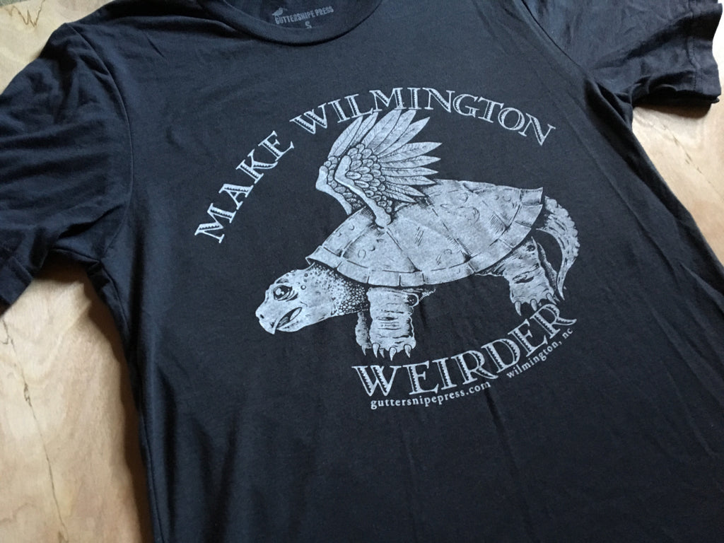 Make Wilmington Weirder Screen Printed T Shirt Guttersnipe Press
