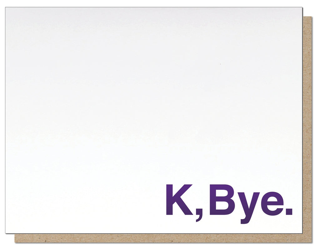 K, Bye. Minimalist Letterpress Greeting Card.